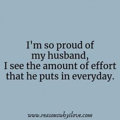Proud Of My Husband Quotes- He's a man, husband and father. Your husband is a special man in your life. Share these proud of my husband quotes with him. Love Your Husband Quotes, Hubby Quotes, I Love My Hubby, Couple Quotes, Quotes For Him, Love Quotes, Inspirational Quotes, Loving Your Husband, Husband Best Friend
