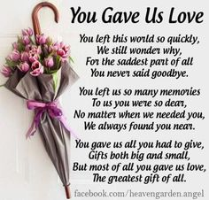 Memorial poems – You gave us Love – Heavens Garden Grief Poems, Mom Poems, Mother Poems, Mom I Miss You, Missing You Quotes For Him, Missing My Son, Mother In Law Quotes, Bob Marley, Letter From Heaven