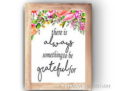 There is always something to be grateful for, Wall Art, Printable, Inspiring Print, Watercolor Printable, Quote Printable, Flower Wall Decor