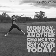 Make today count! It's never too late to make a change. What steps are you going to take this week to change and improve your life!?