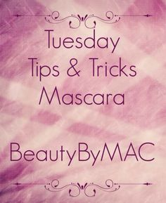 Beauty By MAC: Tuesday Tips & Tricks #1 - Mascara  Clumpy, Dried, Mascara, Mascara Wands, Save Dry Mascara, Tips, Tricks, Tuesday, Water