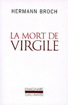 Hermann Broch, La Mort de Virgile (Der Tod des Vergil, 1945), Gallimard, L'Imaginaire, 1980