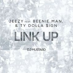 link up jeezy beenie man ty dolla sign, jeezy link up beenie man ty dolla sign