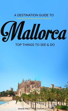 Planning a trip to the beautiful city of Mallorca a beautiful city in Spain? Check out this first-timer's guide to Mallorca that includes all the top things to do in Mallorca places to go in Mallorca places to see in Mallorca what to see in Mallorca Spain Travel Guide, Europe Travel Tips, European Travel, Travel Advice, Travel Guides, Travel Destinations, Travelling Europe, European Vacation, European Tour