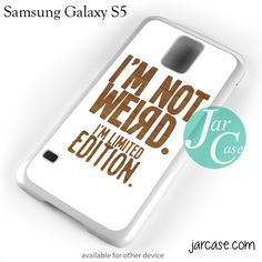 Im Not Weird Im Limited Edition Phone case for samsung galaxy S3/S4/S5