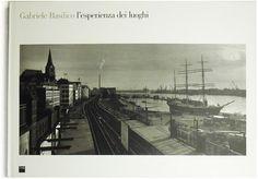 Gabriele Basilico. L'esperienza dei luoghi. Photo Book