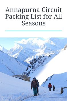 [Nepal, Himalayas] Complete Annapurna Circuit Packing List for All Seasons +Tips