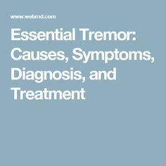 Essential Tremor: Causes, Symptoms, Diagnosis, and Treatment Healthy Eyes, Healthy Habits, Glaucoma Symptoms, Essential Tremors, Crps, Cervical Cancer, Cancer Facts, Interesting Information, Self Healing