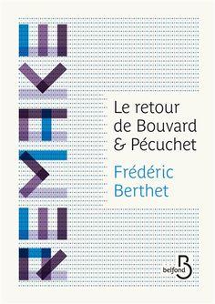 Le retour de Bouvard et Pécuchet - Frédéric Berthet. Satire contemporaine et pastiche du livre de Flaubert.