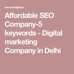 Affordable SEO Company-5 keywords - Digital marketing Company in Delhi