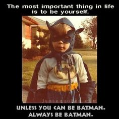"""""""The most important thing in life is to be yourself. Unless you can be Batman. Always be Batman."""" I'm not the biggest Batman fan but this was funny to me. Christian Bale, Blunt Cards, I Smile, Make Me Smile, Happy Smile, I'm Happy, Geeks, Dc Comics, Nananana Batman"""