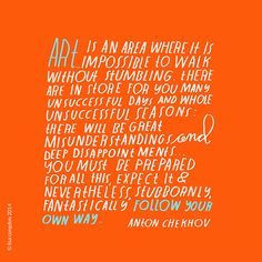 Good reminder and inspiration for the artists and the creatives