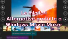 Windows Movie Maker è stato il miglior programma per il video editing amatoriale in versione totalmente gratuita, ma Microsoft ha interrotto il supporto.