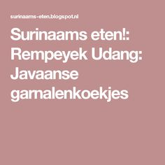 Surinaams eten!: Rempeyek Udang: Javaanse garnalenkoekjes