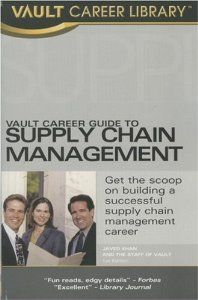 Vault Career Guide to Supply Chain Management (Vault Career Library): Javed Khan: 9781581313918: Amazon.com: Books