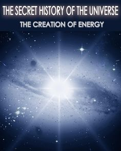 http://eqafe.com/p/the-secret-history-of-the-universe-the-creation-of-energy-part-4