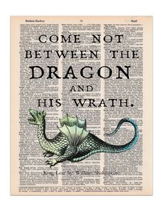 """""""Come not between the dragon and his wrath."""" This quote is from William Shakespeare's King Lear and is paired with a beautiful green and blue dragon on a vintage dictionary page. This makes a great gi"""