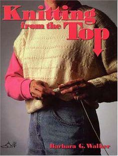 Knitting from the Top di Barbara G. Walker http://www.amazon.it/dp/0942018095/ref=cm_sw_r_pi_dp_asAQub0KBENCC