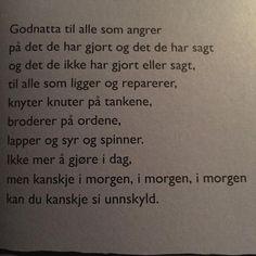 Skal du lese EN diktsamling i år (unntatt Ren poesi-boka da), vil jeg anbefale God natt, natt av Gro Dahle. Jeg begynte å gråte da jeg leste den. En serie så nydelige, kloke, og litt smertefulle god natt-ønsker - og et god natt til de som kanskje aldri får det. Dette tror jeg vil treffe både barn og voksne. #grodahle @kristinmhauge Feeling Down, How Are You Feeling, Never Alone, In This World, Wise Words, Poems, How To Get, Feelings, Sayings