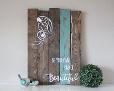 Reclaimed wood wall art - Be your own kind of Beautiful - Reclaimed pallet wood art - Rustic wood sign - Inspirational sign - Butterfly sign