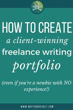 Read now, and learn how to create a client-winning freelance writing portfolio + samples, even if you have NO experience and feel totally clueless! | make money writing online | freelance writing tips | freelance writer website | how to make a portfolio |