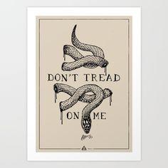 don't tread on me Art Print by Alt Shop - X-Small Join Or Die Tattoo, Body Art Tattoos, Sleeve Tattoos, Tatoos, Tread Art, Wilderness Tattoo, Usa Tattoo, Patriotic Tattoos, Biker Tattoos