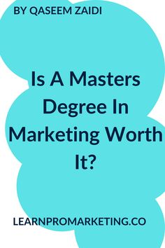Is A Masters Degree In Marketing Worth It