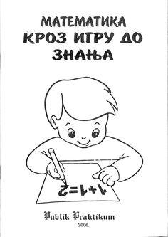 Matematika kroz igru do znanja publik praktikum by Ana Rasic via slideshare Preschool Writing, Numbers Preschool, Free Preschool, Preschool Worksheets, Preschool Activities, Kids Workshop, Exercise For Kids, Math Lessons, Messages