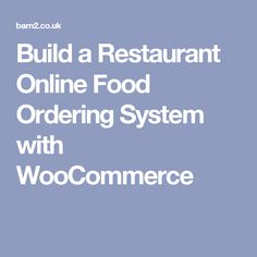 Build a Restaurant Online Food Ordering System with WooCommerce