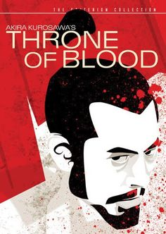 Throne of Blood: A war-hardened general, egged on by his ambitious wife, works to fulfill a prophecy that he would become lord of Spider's Web Castle.