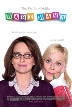 Baby Mama (2008) A successful, single businesswoman who dreams of having a baby discovers she is infertile and hires a working class woman to be her unlikely surrogate.