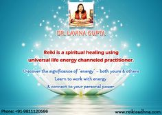Dr. Lavina Gupta - Soul Searcher & Spiritual Healer  Reiki is a spiritual healing using universal life energy channeled practitioner. Dr. Lavina Gupta is also practicing as a soul searcher and spiritual healer since her childhood.  Discover the significance of energy - both yours and others through Reiki Sadhna, and transform your life.  Welcome here to learn to work with energy and connect to your personal power.  Visit http://www.reikisadhna.com/ to know about Dr. Lavina Gupta (Reiki…
