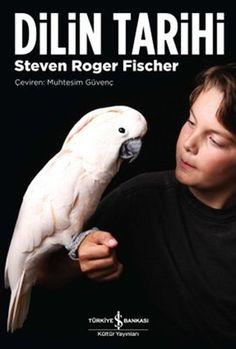 dilin tarihi - steven roger fischer - is bankasi kultur yayinlari  http://www.idefix.com/kitap/dilin-tarihi-steven-roger-fischer/tanim.asp