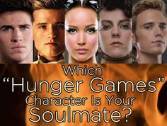 """Which """"Hunger Games"""" Character Is Your Soulmate. I got katniss. Comment who u get."""
