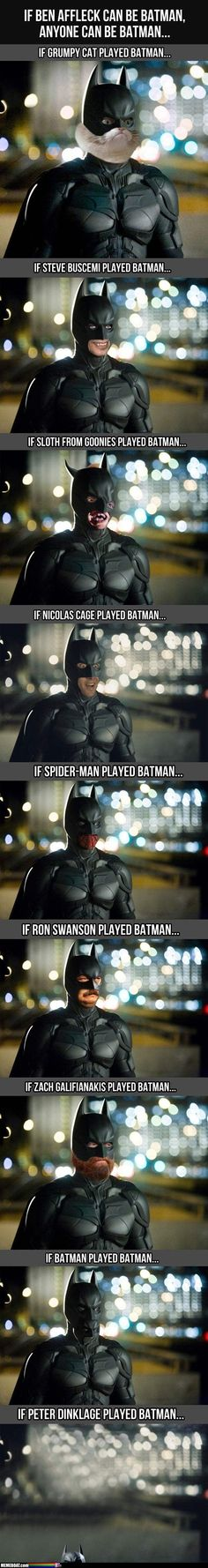 Anyone Can Play Batman… @Jeni Smither damnit Stephen needs a Pinterest!