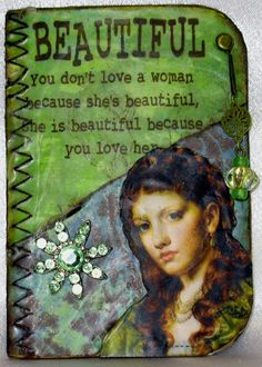 ATC - you don't love a woman because she's beautiful, she is beautiful because you love her