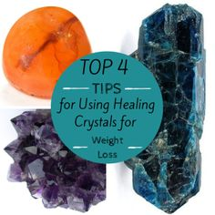 Top 4 Tips for Using Healing Crystals for Weight Loss