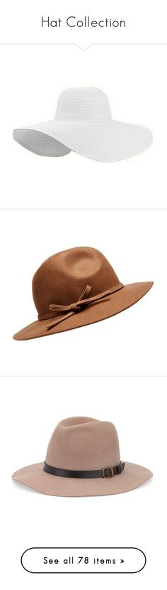 """Hat Collection"" by osmileyo ❤ liked on Polyvore featuring accessories, hats, floppy hats, white beach hat, white straw hat, white sun hat, sun hat, camel, felt hat and bow hat"