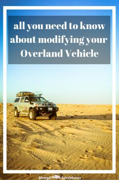 Want to modify your vehicle for overland travel but don't know where to start? Here is the best advice you can get for your overland vehicle modifications. #Overland #Travel #Vehicle #OffRoadDriving Click this link to read the full advice http://mowgli-adventures.com/overland-vehicle-modifications-the-best-advice-you-can-get/