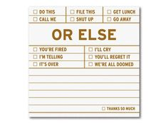 Or Else Sticky – Funny, Threatening Sticky Note Pad by Knock Knock Knock Knock Notes, Funny Note, Planner Tips, Work Planner, School Supplies, Office Supplies, Shut Up, Sticky Notes, Getting Organized