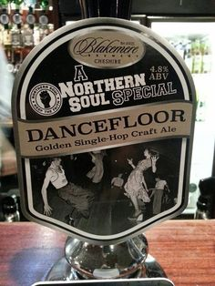 A Northern Soul Beer... (Pump Clip) Wigan Casino circa 1979... Got The Mister On It Too...