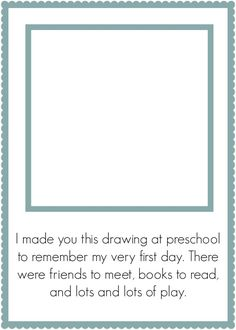 MUST DO - first day of preschool drawing keepsake. Free printable from o Time For Flash Cards
