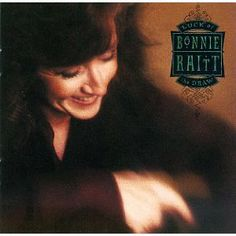 Bonnie Raitt, Luck of the Draw. One of her best.