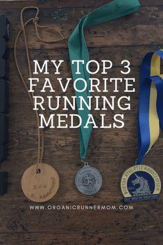 My Top 3 Favorite Running Medals - Organic Runner Mom