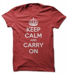 Keep Calm And Carry On T Shirts, Hoodies. Get it now ==► https://www.sunfrog.com/Funny/keep-calm-and-carry-on.html?41382