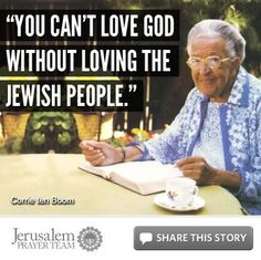 You Can't Love God Without Loving the Jewish People. - Corrie ten Boom -- To get a inspirational booklet by Corrie ten Boom shipped to you, go here: http://tenboom.org/sign-up-page-c1023.php