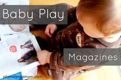 Baby Play with Magazines- oh my gosh this is so fun! The baby is going to town on these magazines! What a great idea!
