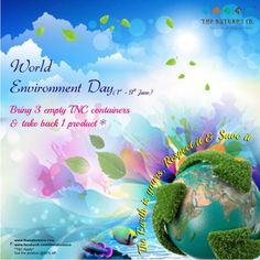 World Environment Day @ The Nature's Co. Get 3 empty TNC containers and get a full product @ 50%. T apply. From 1st to 9th June at all boutique stores...