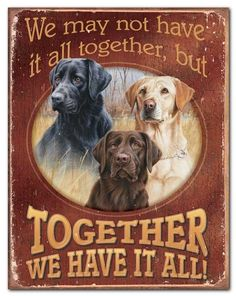 The Together We Have It All (Hunting Dogs) Tin Sign is perfect for a dog lover's home.