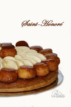 St Honore Cake, French Pastries, French Food, Recipe For 4, Sweet Life, Gourmet Recipes, French Toast, Food And Drink, Yummy Food